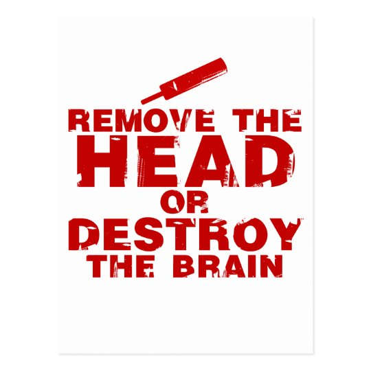 Remove The Head or Destroy The Brain Zombie Postcard