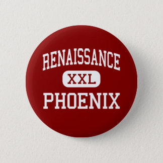 Renaissance - Phoenix - High - Detroit Michigan Pinback Button
