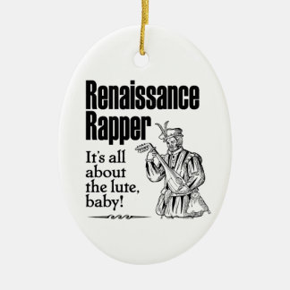 Renaissance Rapper – It's all about the lute, baby Ceramic Ornament