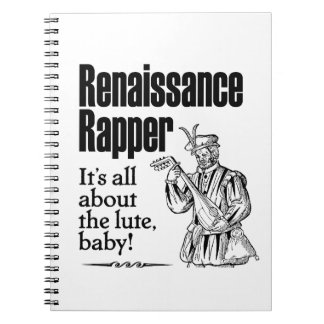 Renaissance Rapper – It's all about the lute, baby Notebook