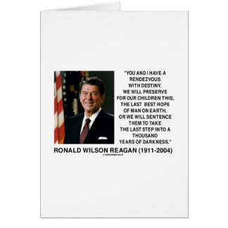Rendezvous With Destiny Last Best Hope Reagan Greeting Card
