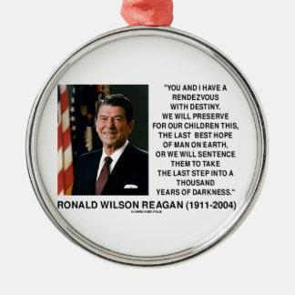 Rendezvous With Destiny Last Best Hope Reagan Round Metal Christmas Ornament