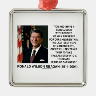 Rendezvous With Destiny Last Best Hope Reagan Square Metal Christmas Ornament