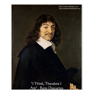 "Rene Descartes ""I Think Therefore.."" Wisdom Poster"