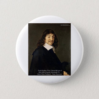 Rene Descartes Solving Problems Wisdom Quote Gifts Pinback Button