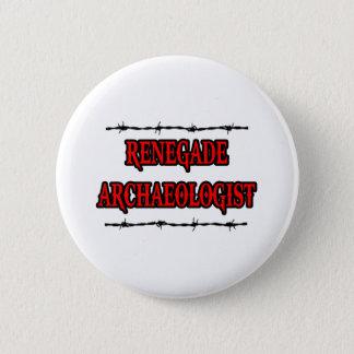 Renegade Archaeologist Button