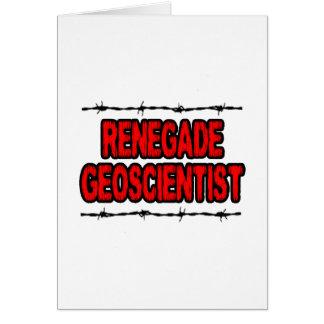 Renegade Geoscientist Greeting Card