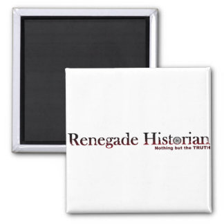 Renegade Historian 2 Inch Square Magnet