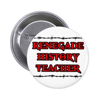 Renegade History Teacher Pin