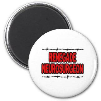 Renegade Neurosurgeon Magnet