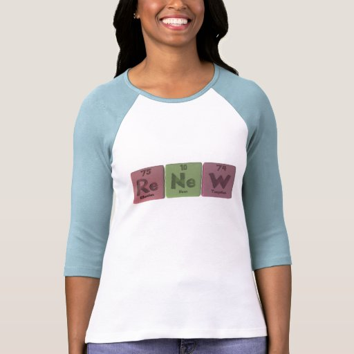 Renew-Re-Ne-W-Rhenium-Neon-Tungsten.png Tee Shirts