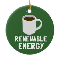 Renewable Energy Coffee Cup Ceramic Ornament