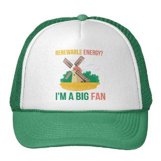 Renewable Energy I m A Big Fan Trucker Hat
