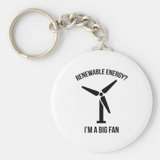 Renewable Energy? I'm A Big Fan. Basic Round Button Keychain
