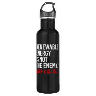 RENEWABLE ENERGY IS NOT THE ENEMY - - Pro-Science  Water Bottle