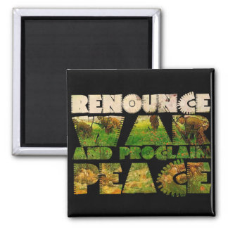 Renounce War and Proclaim Peace 2 Inch Square Magnet