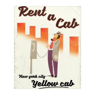 Rent a Cab! NYC Yellow cab poster Acrylic Wall Art