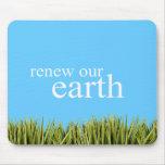 renueve nuestra tierra tapetes de ratón