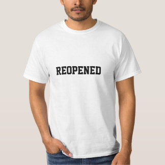 REOPENED TSHIRTS