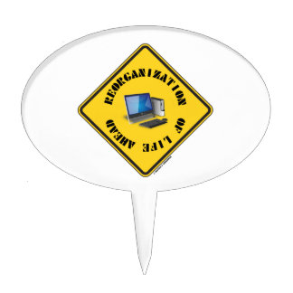 Reorganization Of Life Ahead (Yellow Warning Sign) Cake Topper