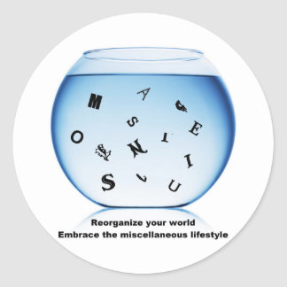 Reorganize your life, embrace the miscellaneous classic round sticker