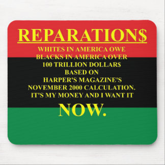 REPARATIONS: IT'S MY MONEY, (AA FLAG) Mousepad. Mouse Pad