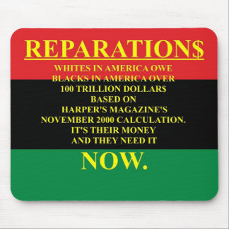REPARATIONS: IT'S THEIR MONEY, (AA FLAG) Mousepad. Mouse Pad