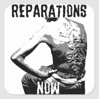 REPARATIONS NOW BATTERED SLAVE BACK STICKER. SQUARE STICKER