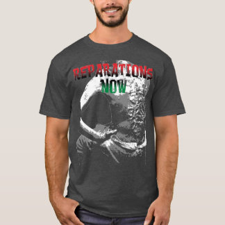 REPARATIONS NOW SHIRT. (2 sided dark) T-Shirt