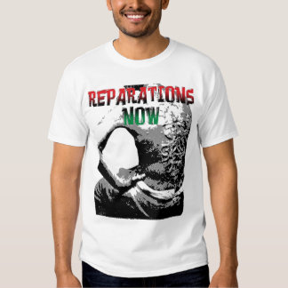 REPARATIONS NOW SHIRT. (2 sided light) T Shirt