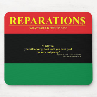 REPARATIONS: What would Jesus say (AA FLAG) Mouse Pad