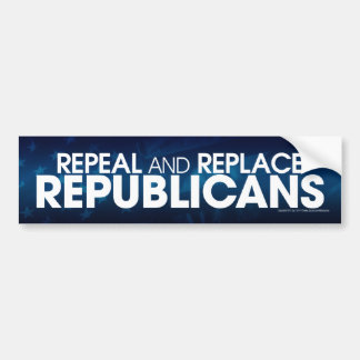 Repeal and replace bumper sticker