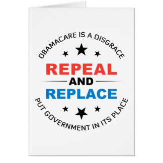 Repeal And Replace Greeting Card