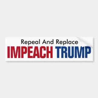 Repeal And Replace Impeach Trump - Anti Trump Bumper Sticker