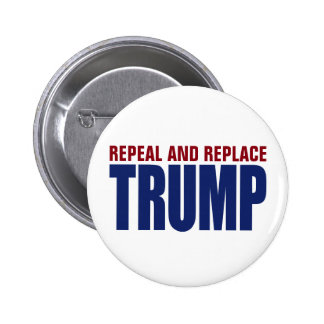 Repeal And Replace Impeach Trump - Anti Trump Button
