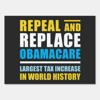 Repeal And Replace Obamacare Lawn Sign