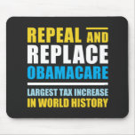 Repeal And Replace Obamacare Mouse Pads