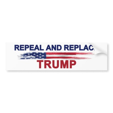 BrattyTees Repeal and Replace Trump Bumper Sticker
