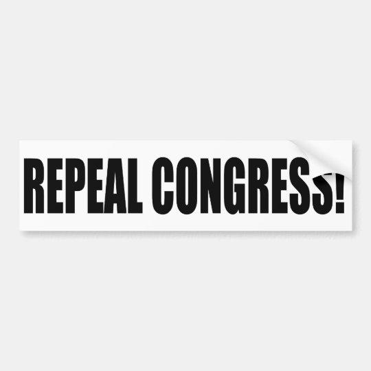 Repeal Congress! Bumper Sticker