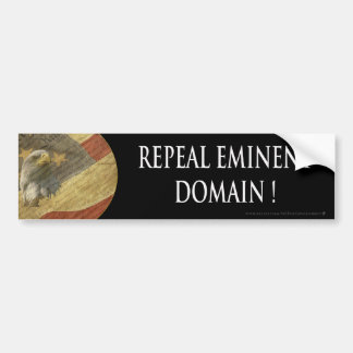 Repeal Eminent Domain Bumper Sticker Car Bumper Sticker