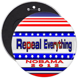 Repeal Everything 6 Inch Round Button