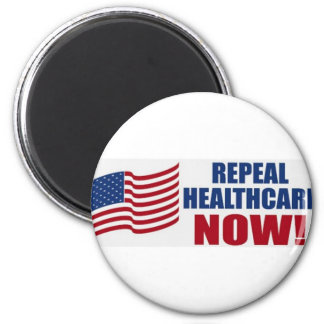 Repeal healthcare NOW! 2 Inch Round Magnet