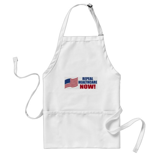 Repeal healthcare NOW! Adult Apron