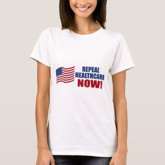 Repeal healthcare NOW! T-Shirt
