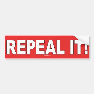Repeal It! Bumper Sticker