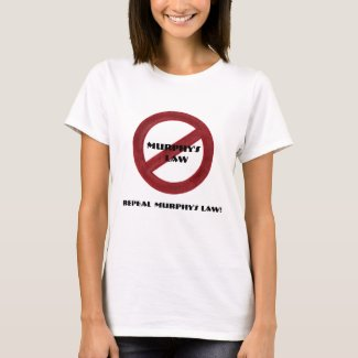 Repeal Murphy's Law Tshirt Women