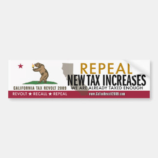 Repeal New CA Tax Increases Bumper Sticker