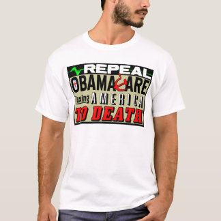 Repeal Obamacare! T-Shirt