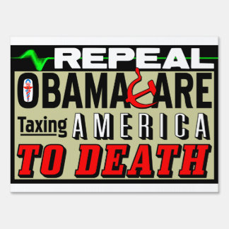 Repeal Obamacare! Yard Sign