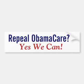 Repeal ObamaCare? Yes We Can! Car Bumper Sticker
